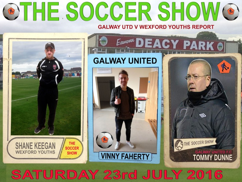 23 7 16 GUFC V WEXFORD YTHS REPORT COVER TOMMY DUNNE SHANE KEEGAN VINNY FAHERTY