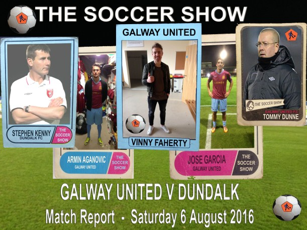 6 8 16 GALWAY V DUNDALK REPORT COVER