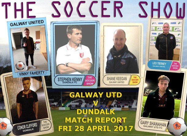 28 4 17 GALWAY UTD V DUNDALK MATCH REPORT COVER