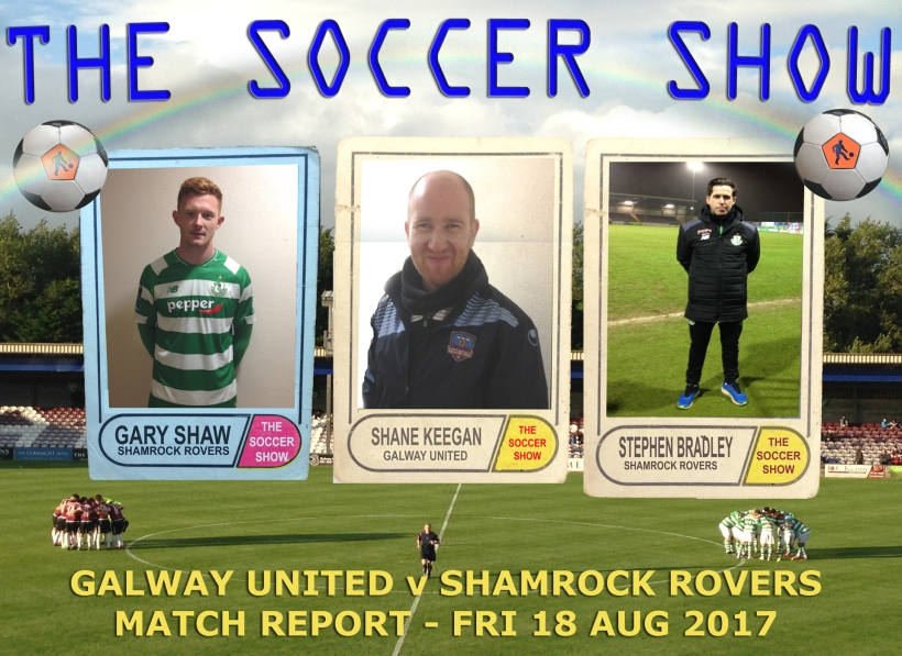 18 8 17 MATCH REPORT GALWAY UTD V SHAMROCK ROVERS
