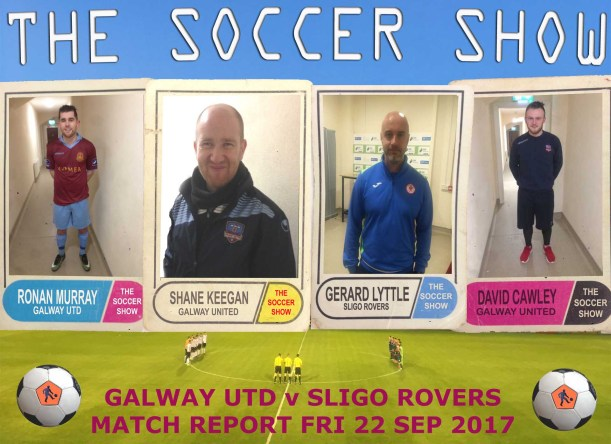 22 9 17 GALWAY UTD V SLIGO ROVERS MATCH REPORT