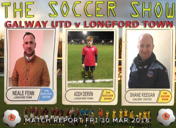 30 3 18 GALWAY UTD V LONGFORD TOWN MATCH REPORT