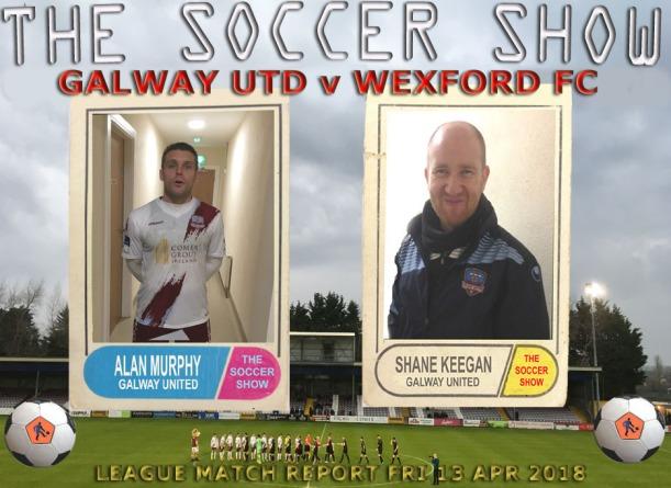 13 4 18 GALWAY UTD V WEXFORD FC