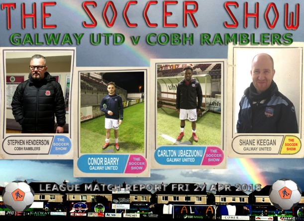 27 4 18 GALWAY UTD V COBH RAMBLERS MATCH REPORT