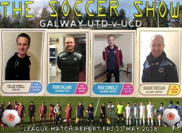 11 5 18 GALWAY UTD V UCD MATCH REPORT