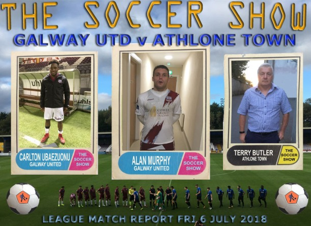 6 7 18 GALWAY UTD V ATHLONE TWN MATCH REPORT
